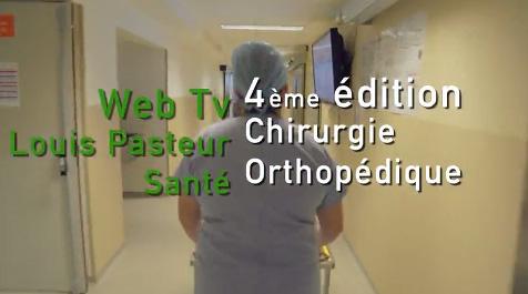 Webtv louis pasteur sant chirurgie orthop dique - Clinique pasteur 07 guilherand granges ...